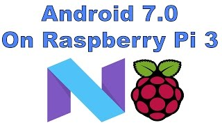Android 7.0 Running On Raspberry Pi 3 Android Nougat