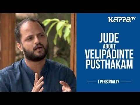 Jude about Velipadinte Pusthakam - I Personally - Part 2 - Kappa TV