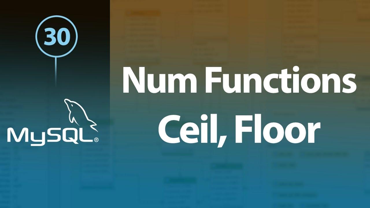 Great Learn MySQL In Arabic #30   Numeric Functions   Ceil, Floor, Round
