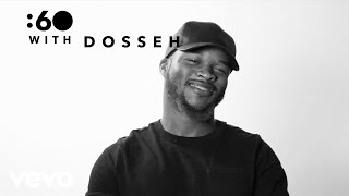 Dosseh - :60 With