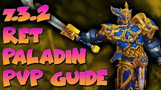 7.3.2 Ret Paladin PvP Guide - Mechanics - Talents - Rotation - WoW Legion Ret Paladin
