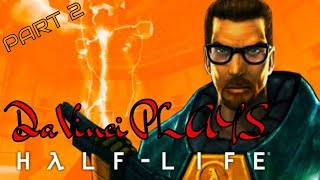 Playing Half-Life for the first time EVER! | DaVinci PLAYS PART 2