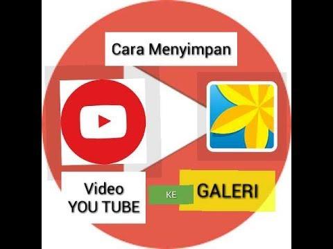 Ternyata gampang...! Menyimpan video YouTube ke Galeri