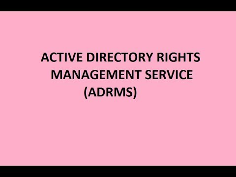 ACTIVE DIRECTORY RIGHTS MANAGEMENT SERVICE | ADRMS