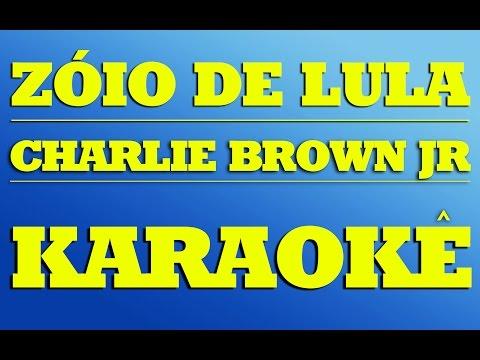Charlie Brown Jr - Zóio de Lula | KARAOKÊ