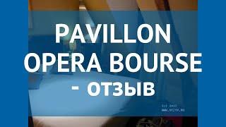 PAVILLON OPERA BOURSE 3* Франция Париж отзывы – отель ПАВИЛЛОН ОПЕРА БОУРСЕ 3* Париж отзывы видео