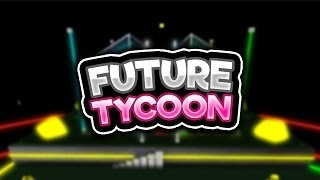 FUTURE TYCOON w/ Seniac!! | Roblox