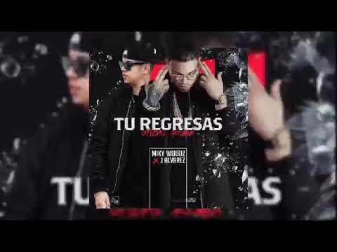 Miky Woodz Ft. J Alvarez - Tu Regresas (Official Remix)