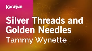 Karaoke Silver Threads And Golden Needles - Tammy Wynette *