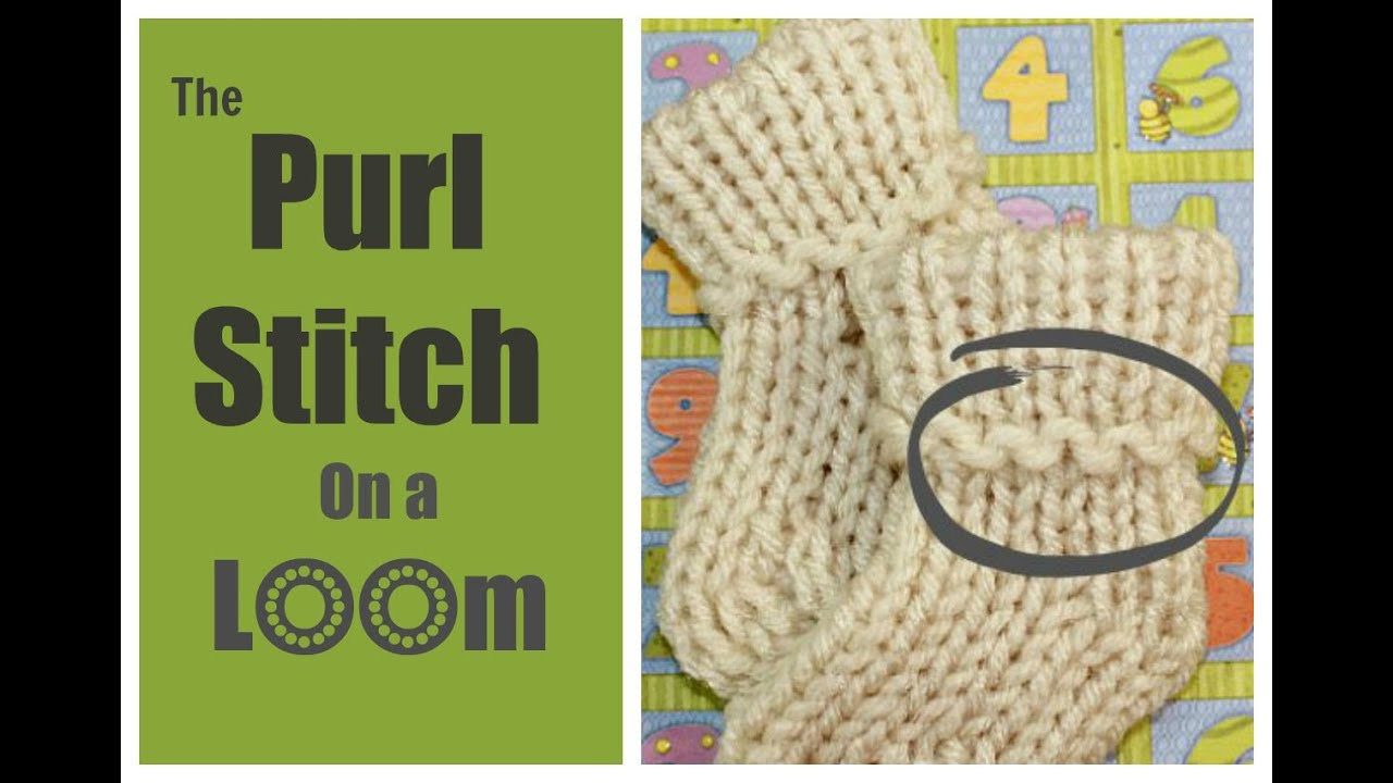 Knit And Purl Stitch On A Loom : LOOM KNITTING STITCH Purl Stitch Step by Step for Beginners - YouTube