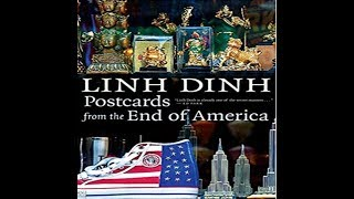 "Linh Dinh's ""Postcards from the End of America"", with Jeff J Brown on China Rising Radio Sinoland"