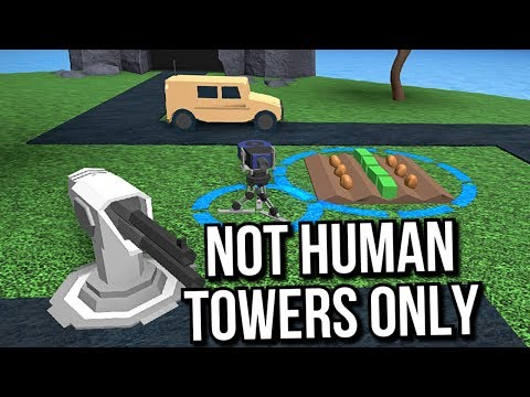 NOT HUMAN TOWERS ONLY - Tower Defense Simulator [Roblox]
