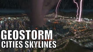 GEOSTORM - Creating Catastrophic Disasters in Cities Skylines