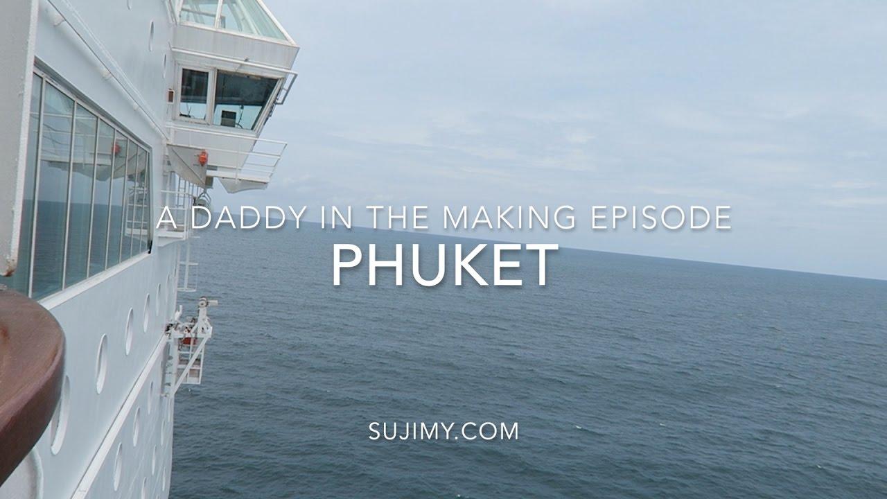 Daddy in the making: Cruising to Phuket, Patong Beach