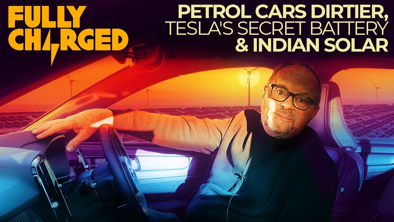 Petrol Cars Dirtier, Tesla's Secret Battery & Indian Solar | Fully Charged