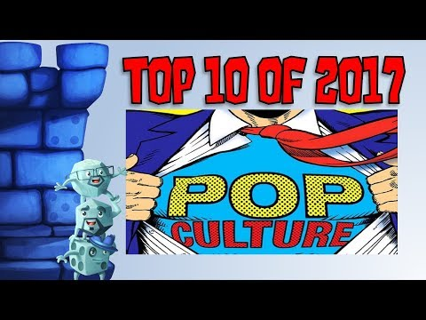 Top 10 Pop-Culture Things from 2017
