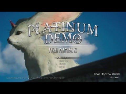 """Lets peak"" at Final Fantasy XV Platinum Demo"
