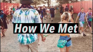 How We Met - Our Story