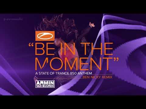 Armin van Buuren - Be In The Moment (ASOT 850 Anthem) [Ben Nicky Remix]