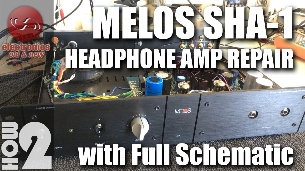 Melos Sha 1 Headphone Amplifier Repair And Full Schematic Search Of Tube Preamplifier For This Description
