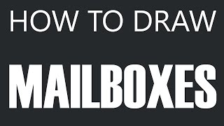 How To Draw A Mailbox - Plastic Mailbox Drawing (Street Mailboxes)