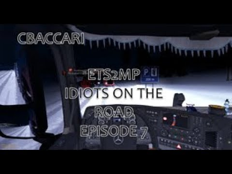 ETS2MP; CBaccari's Idiots on the Road Episode 7