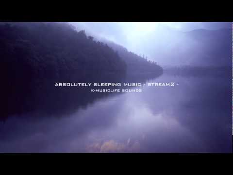 absolutely sleeping music - stream2 - - YouTube