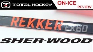 Sher-wood Rekker Ek 60 Composite Stick // On- Ice Review