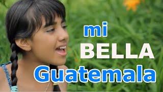 Mi Bella Guatemala Video MusicalV.2