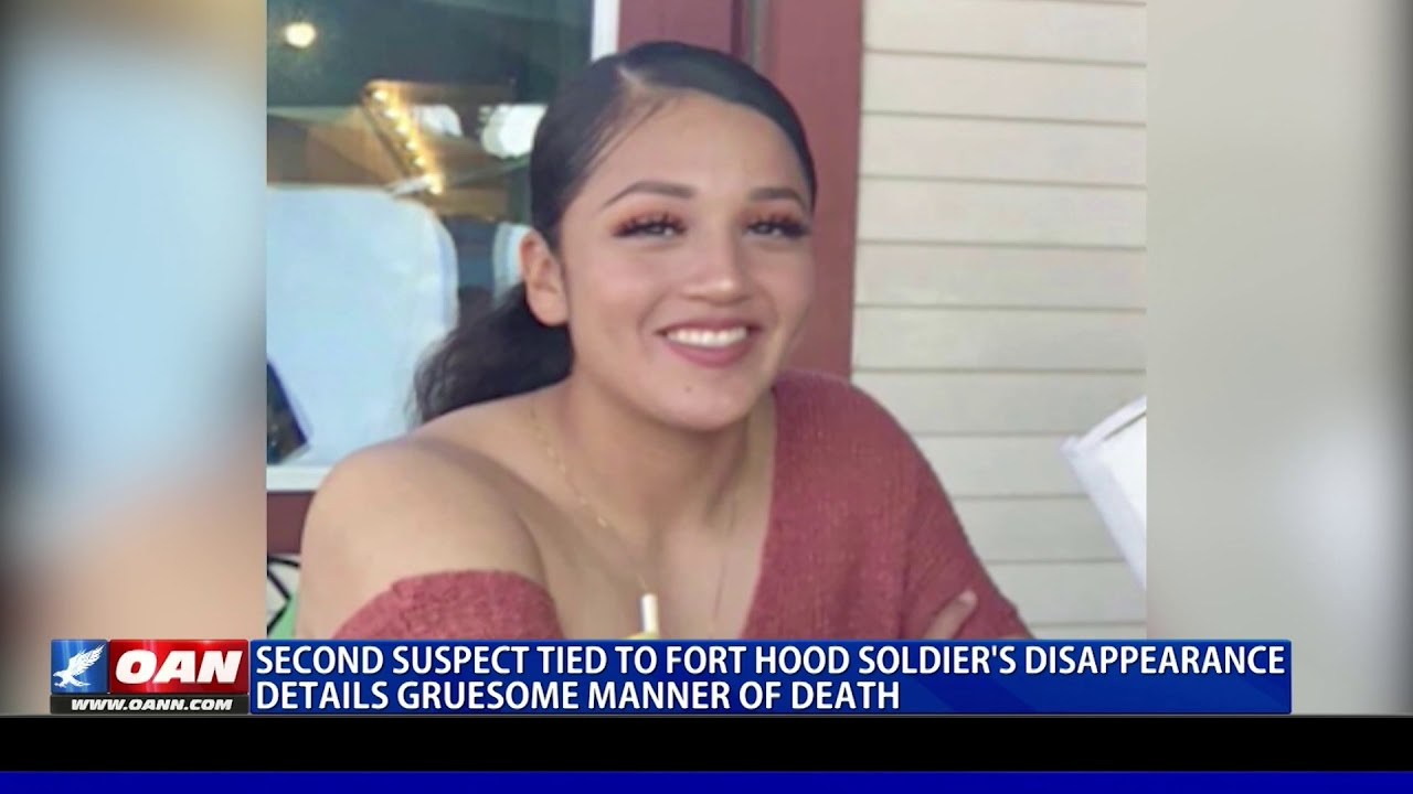 Second suspect tied to Fort Hood soldier's disappearance details gruesome murder
