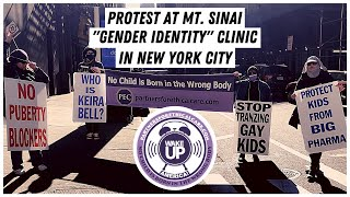 """Wake Up America: Protest at Mt. Sinai """"Gender Identity"""" Clinic in NYC"""