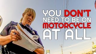 COP LADY MAKES RANDOM CLAIMS | POLICE vs MOTORCYCLE  |  [ Episode 133]