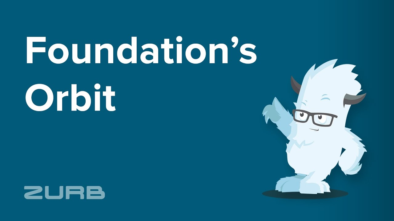 Orbit | Foundation for Sites 6 Docs