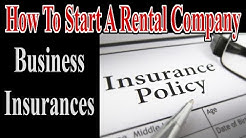 Insurance For Business - Start A Rental Company