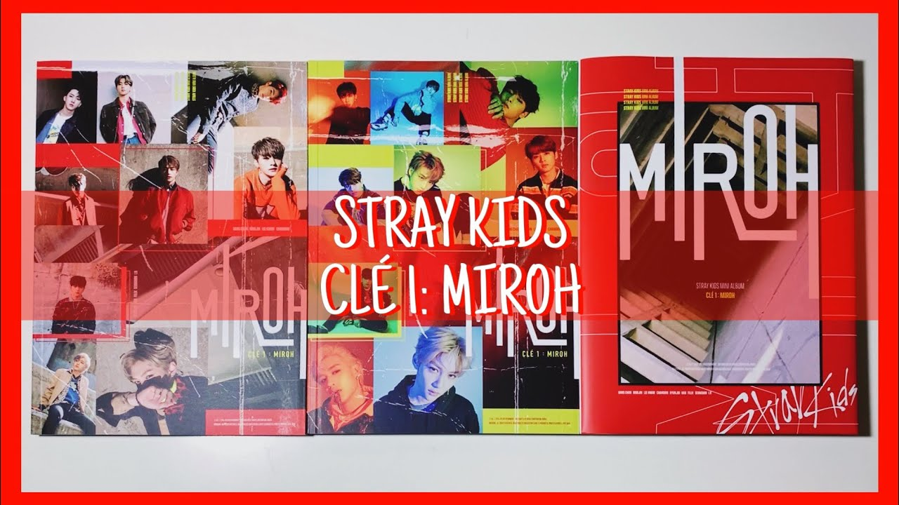 [UNBOXING] STRAY KIDS 스트레이 키즈 'Clé 1: MIROH' 4th Mini Album - Clé 1, Miroh,  Limited Edition Versions