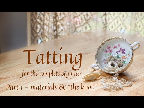 Tatting for the Complete Beginner,  part 1, materials & knots