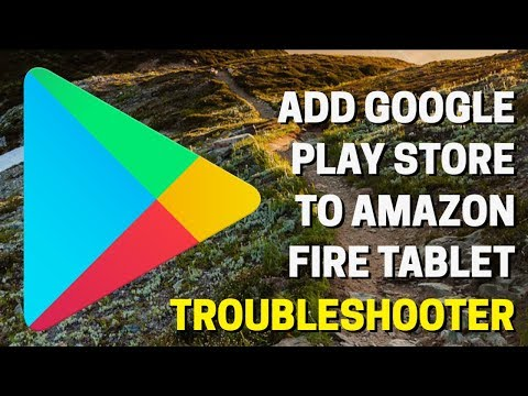 Add Google Play Store To Amazon Fire - Feedback And Troubleshooting