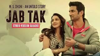 Jab Tak Karaoke | M.S. Dhoni - An Untold Story | Studio Version