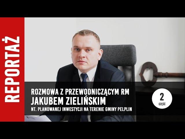 [2/2] Rozmowa z Jakubem Zielińskim o planowanej inwestycji w gminie Pelplin
