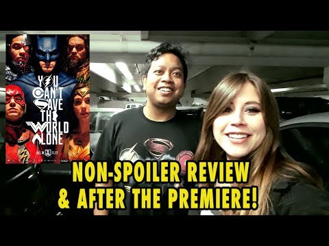 Justice League Premiere NON-SPOILER Review And After The Premiere!