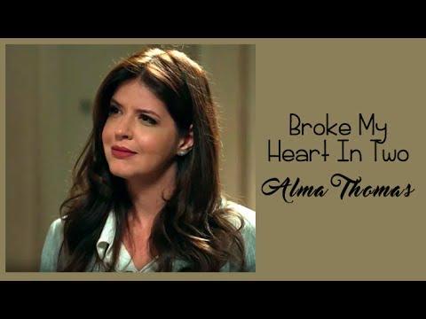 Alma Thomas Broke My Heart In Two (Tradução) Maria Pia e Victor Trilha Sonora Pega Pega
