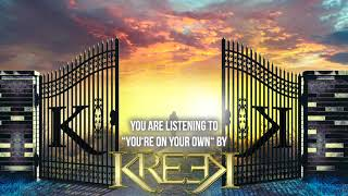 """Kreek – """"You're On Your Own"""" – Official Audio"""