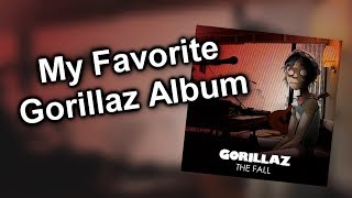 """Why """"The Fall"""" is my Favorite Gorillaz Album"""
