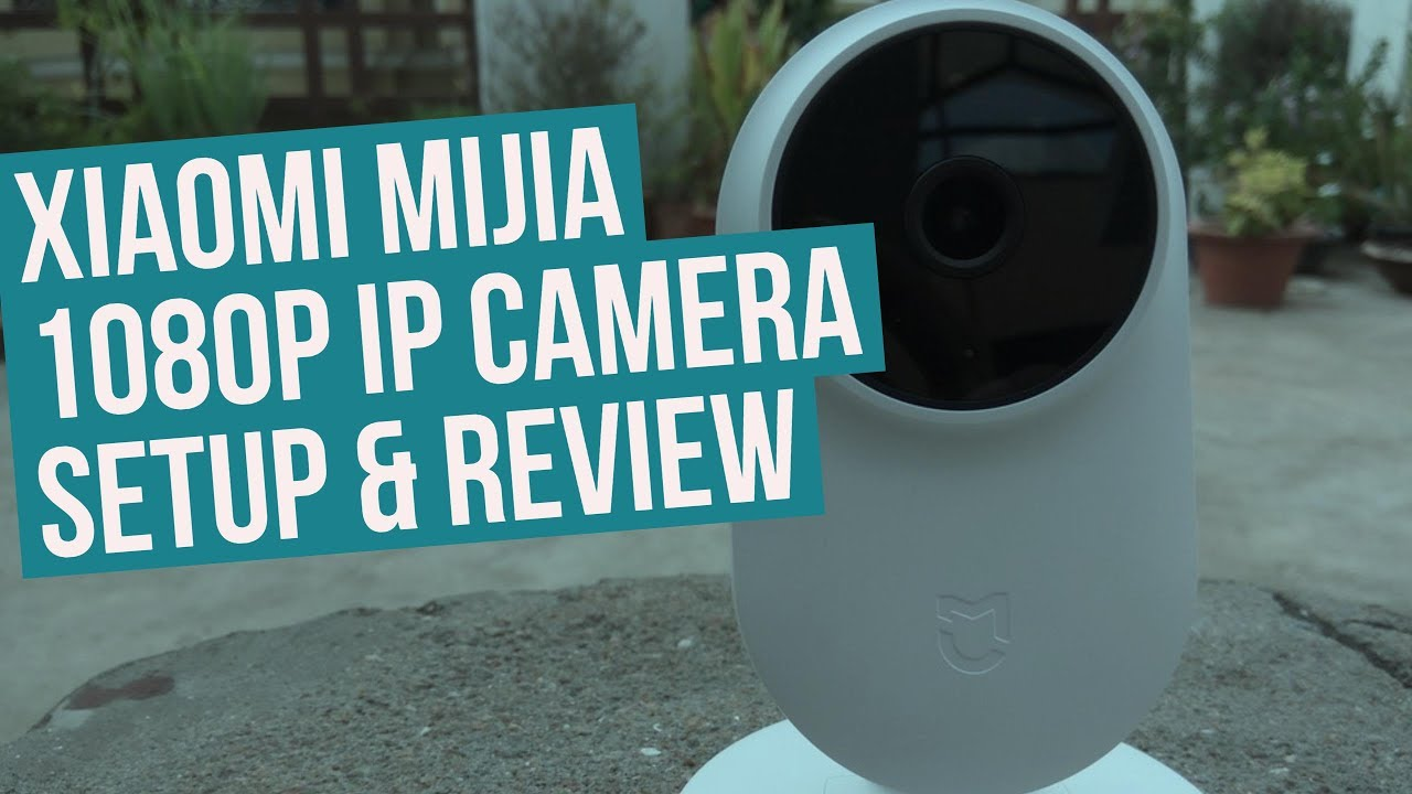 Xiaomi Mijia 1080p IP Security Camera Full Guide & Review ...