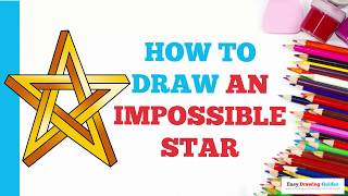 How to Draw an Impossible Star in a Few Easy Steps: Drawing Tutorial for Kids and Beginners