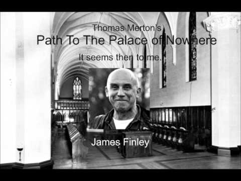 Thomas Merton, The Path to the Palace of Nowhere: It seems then to me...