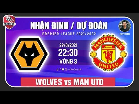 Nhận Định Soi Kèo Wolves vs Manchester United 22h30 ngày 29/8  Vòng 3 Ngoại Hạng Anh  Mê Bóng Đá