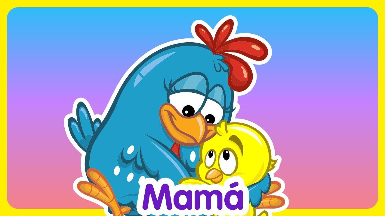 Mamá  - Canciones infantiles de la Gallina Pintadita