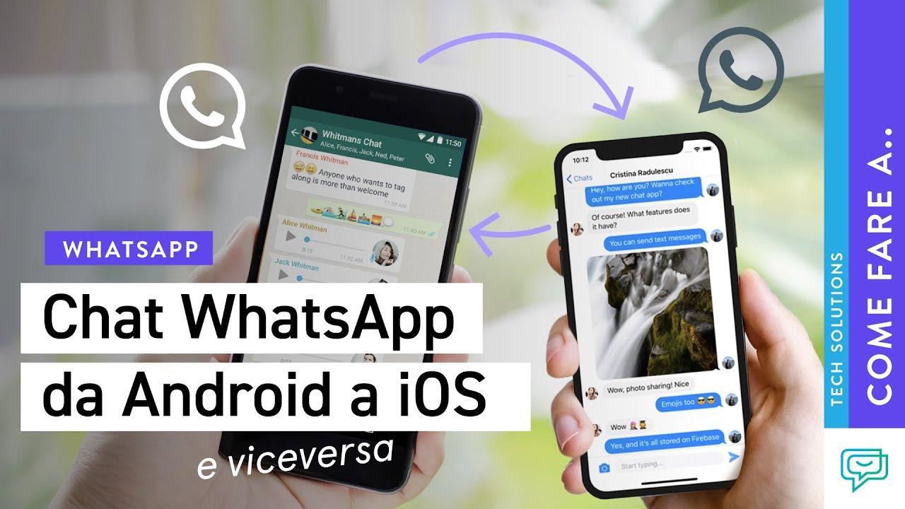 Come Trasferire Chat Whatsapp Da Android A Iphone O Da Iphone Ad Android In Modo Semplice E Veloce Youtube