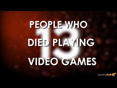 13 People Who Died Playing Videogames